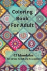 Coloring Book For Adult: 62 Mandalas for Stress Relief and Relaxation Cover Image
