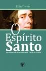 O Espírito Santo: Uma compilação da extraordinária obra do