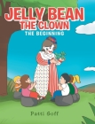 Jellybean the Clown: The Beginning Cover Image