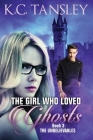 The Girl Who Loved Ghosts: The Unbelievables Book 3 Cover Image