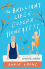 The Brilliant Life of Eudora Honeysett: A Novel Cover Image
