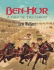 Ben-Hur: A Tale of the Christ (Annotated) Cover Image