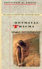 Betrayal Trauma: The Logic of Forgetting Childhood Abuse Cover Image