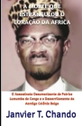 A Morte Que Estrangulou O Coração Da Africa: O Assassinato Desumanizante de Patrice Lumumba do Congo e o Descarrilamento da Aantiga Colônia Belga Cover Image