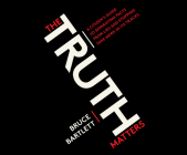 The Truth Matters: A Citizen's Guide to Separating Facts from Lies and Stopping Fake News in Its Tracks Cover Image