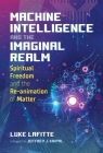 Machine Intelligence and the Imaginal Realm: Spiritual Freedom and the Re-animation of Matter Cover Image