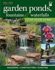 Garden Ponds, Fountains & Waterfalls for Your Home Cover Image