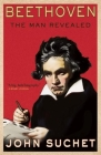 Beethoven: The Man Revealed Cover Image
