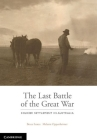 The Last Battle: Soldier Settlement in Australia 1916-1939 Cover Image