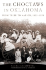 The Choctaws in Oklahoma: From Tribe to Nation, 1855-1970 (American Indian Law and Policy #2) Cover Image