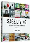 Sage Living: Decorate for the Life You Want Cover Image