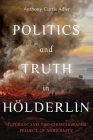Politics and Truth in Hölderlin: Hyperion and the Choreographic Project of Modernity (Studies in German Literature Linguistics and Culture #222) Cover Image