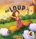 Contes Réinventés: La Princesse Qui Criait Au Loup Cover Image