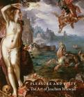 Pleasure and Piety: The Art of Joachim Wtewael Cover Image