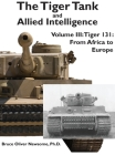The Tiger Tank and Allied Intelligence: Tiger 131: From Africa to Europe Cover Image