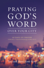 Praying God's Word Over Your City: 40 Days of Prayer Toward a Transformed Community Cover Image
