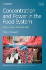 Concentration and Power in the Food System: Who Controls What We Eat?, Revised Edition (Contemporary Food Studies: Economy) Cover Image