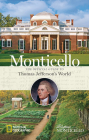 Monticello: The Official Guide to Thomas Jefferson's World Cover Image