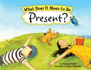 What Does It Mean to Be Present? (What Does It Mean to Be...?) Cover Image