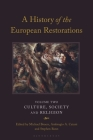 A History of the European Restorations: Culture, Society and Religion Cover Image