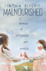 Malnourished: A Memoir of Sisterhood and Hunger Cover Image