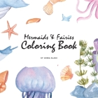 Mermaids and Fairies Coloring Book for Teens and Young Adults (8.5x8.5 Coloring Book / Activity Book) Cover Image