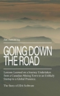 Going Down the Road: Lessons learned on a journey undertaken from a Canadian mining town to an unlikely startup to a global presence. The S Cover Image