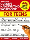 Cursive handwriting workbook for teens: cursive writing practice workbook for teens, tweens and young adults (beginners cursive workbooks / cursive te Cover Image