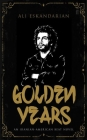 Golden Years: An Iranian Punk Beat Novel Cover Image