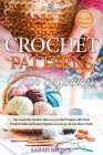 Crochet Patterns for Beginners: The Guide that Quickly Allows you to Start Projects with Wool. Crochet Doilis and Granny Squares, as a novice, in Less Cover Image