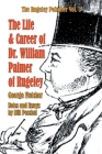 The Life and Career of Dr. William Palmer of Rugeley Cover Image