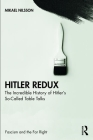 Hitler Redux: The Incredible History of Hitler's So-Called Table Talks (Routledge Studies in Fascism and the Far Right) Cover Image