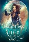 Dauntless Angel: Premium Hardcover Edition Cover Image