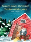 Tomten Saves Christmas - Tomten räddar julen: A Bilingual Swedish Christmas tale in Swedish and English Cover Image