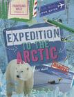 Expedition to the Arctic (Traveling Wild) Cover Image