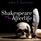 Shakespeare and the Afterlife Cover Image