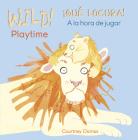 Wild! Playtime/¡qué Locura! a la Hora de Jugar Cover Image