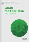 Lacan the Charlatan (Palgrave Lacan) Cover Image