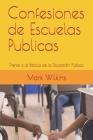 Confesiones de Escuelas Publicas: Frente a la Batalla de la Educación Pública Cover Image