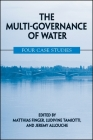 The Multi-Governance of Water: Four Case Studies (Suny Series in Global Politics) Cover Image
