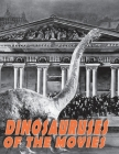 Dinosauruses of the Movies Cover Image