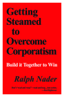 Getting Steamed to Overcome Corporatism: Build It Together to Win Cover Image