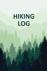 Hiking Log Book: Tracker and Log Record Book For Hikers, Backpacking Diary, Write-In Notebook Prompts For Trail Conditions, Details, Lo Cover Image
