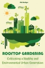 Rooftop Gardening: Cultivating a Healthy and Environmental Urban Generation Cover Image