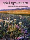 Medicine for the Salish Language: English to Salish Translation Dictionary, Second Edition Cover Image