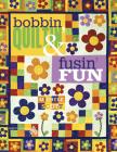 Bobbin Quiltin' and Fusin' Fun Cover Image