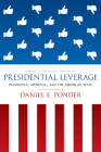 Presidential Leverage: Presidents, Approval, and the American State (Studies in the Modern Presidency) Cover Image
