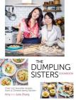 Dumpling Sisters Cookbook: Over 100 Favourite Recipes From A Chinese Family Kitchen Cover Image