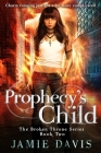 Prophecy's Child: Book 2 in the Broken Throne Saga Cover Image