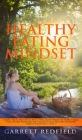 Healthy Eating Mindset: Complete Step-by-Step Guide on How to Obtain the Best Mindset for Healthy Eating to Create a Healthy Relationship with Cover Image